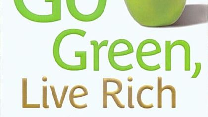 """Go Green, Live Rich,"" by David Bach, is subtitled ""50 Simple Ways to Save the Earth (and Get Rich Trying)""."